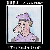 Play & Download BUFU Class of 2069 by Various Artists | Napster