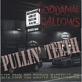Play & Download Pullin' Teeth (Live from the Exit / In Nashville, TN) by The God Damn Gallows | Napster