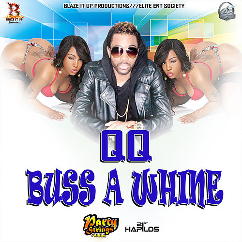 Buss A Whine - Single by QQ