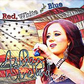 Play & Download Red White and Blue by Ashley Wineland | Napster
