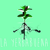 Play & Download La Yerbabuena by Yerba Buena | Napster