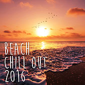 Play & Download Beach Chill Out 2016 by Various Artists | Napster