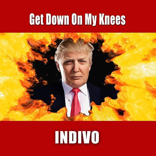 Play & Download Get Down on My Knees by Indivo | Napster