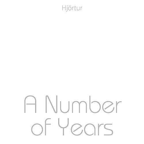 A Number of Years by Hjortur