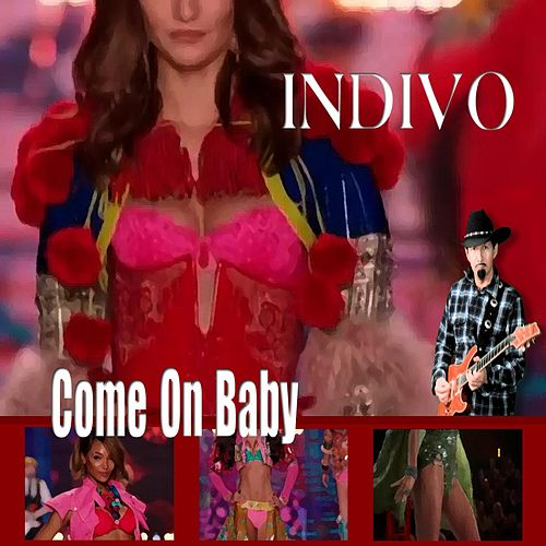 Play & Download Come on Baby by Indivo | Napster