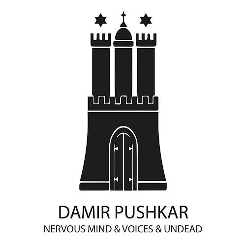 Play & Download Nervous Mind & Voices & Undead - Single by Damir Pushkar | Napster