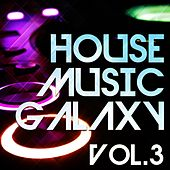 Play & Download House Music Galaxy, Vol. 3 - EP by Various Artists | Napster