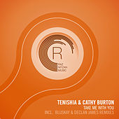 Play & Download Take Me With You (The Remixes) by Tenishia | Napster