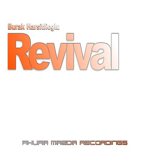 Play & Download Revival by Burak Harsitlioglu | Napster