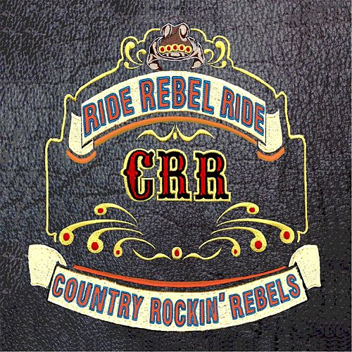 Ride Rebel Ride by The Rockin' Rebels