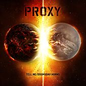 Play & Download Tell Me / Doomsday Horns - Single by Proxy | Napster