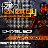 Play & Download Don't Be Afraid by D-Railed | Napster