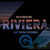 Play & Download Riviera - EP by Rich Knochel | Napster