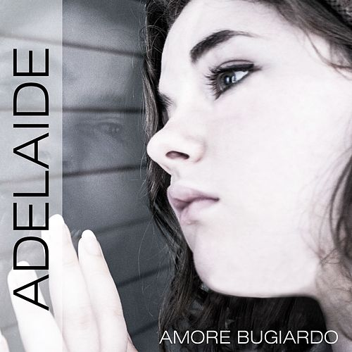 Play & Download Amore bugiardo by adelaide | Napster