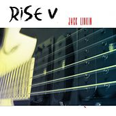 Play & Download Rise V by Jack Linkin | Napster