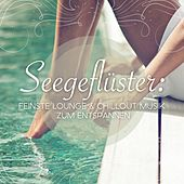 Play & Download Seegeflüster: Feinste Lounge & Chillout Musik Zum Entspannen by Various Artists | Napster