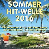 Play & Download Sommer Hit-Welle 2016 by Various Artists | Napster