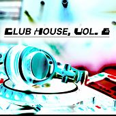 Play & Download Club House, Vol. 8 by Various Artists | Napster