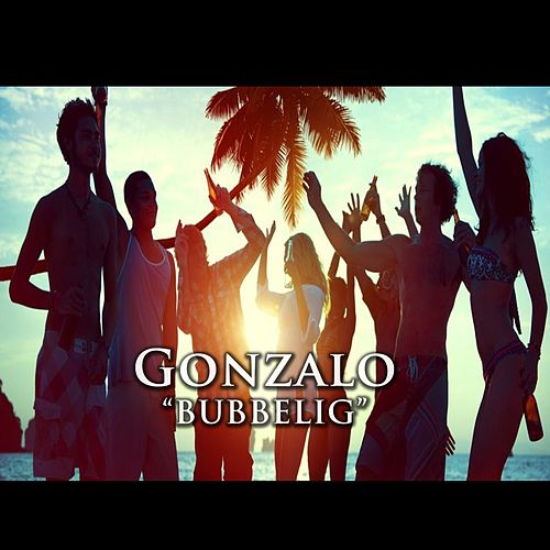 Play & Download Bubbelig by Gonzalo | Napster