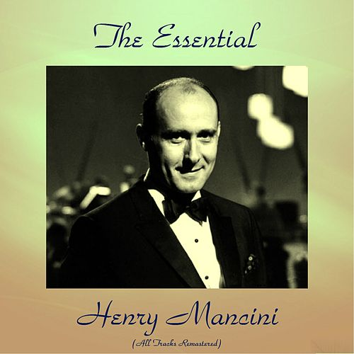 The Essential Henry Mancini (Remastered 2016) de Henry Mancini