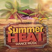Summer Heat Dance Music by Various Artists