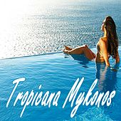 Tropicana Mykonos (Beach House Vibes) by Various Artists
