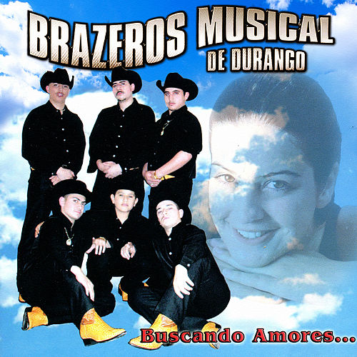 Play & Download Buscando Amores... by Brazeros Musical De Durango | Napster