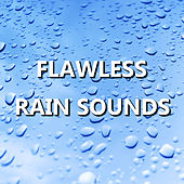 Flawless Rain Sounds by Ambient Rain
