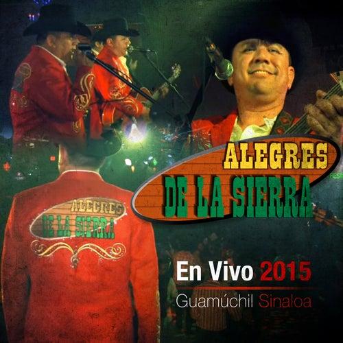 En Vivo 2015 - Guamuchil Sinaloa (En Vivo) by Los Alegres De La Sierra