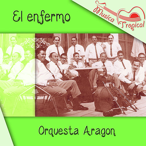 Play & Download El enfermo by Orquesta Aragon | Napster