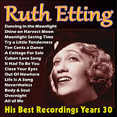 Play & Download His Best Recordings Years 30 by Ruth Etting | Napster