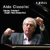 Debussy: Préludes, Livre II - Chopin: Piano Sonata No. 3 by Aldo Ciccolini