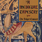 A Medieval Tapestry: Instrumental and Vocal Music From the 12th Through 14th Centuries by Folger Consort