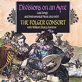 Divisions On An Ayre, Lute Songs and Instrumental Music Circa 1600 by Folger Consort