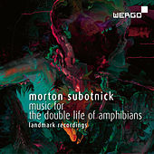 Subotnick: Music for the Double Life of Amphibians by Various Artists