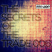 Play & Download The Secrets Of The Trade 006 by Various Artists | Napster