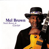 Neck Bones And Caviar by Mel Brown