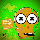Play & Download Tingel Tangel, Vol. 14 - Tech House Session by Various Artists | Napster