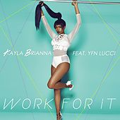 Work For It (feat. YFN Lucci) - Single by Kayla Brianna