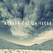 Play & Download Can Find My Oasis by Across The Universe | Napster