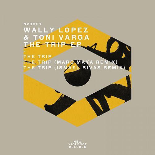 Play & Download The Trip EP by Wally Lopez | Napster