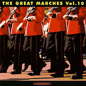 Play & Download The Great Marches Vol. 10 by Various Artists | Napster