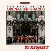 Play & Download By Request by The Band Of The Grenadier Guards | Napster
