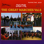 Play & Download The Great Marches Vol.8 by Various Artists | Napster