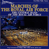 Play & Download Marches of The Royal Air Force by The Central Band Of The Royal Air Force | Napster