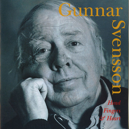 Gunnar Svensson: Head, Fingers and Heart by Various Artists