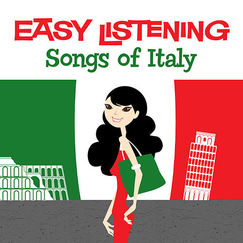 Play & Download Easy Listening: Songs of Italy by 101 Strings Orchestra | Napster