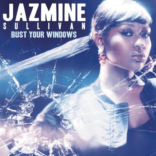 Bust Your Windows by Jazmine Sullivan