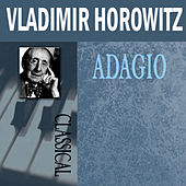 Play & Download Adagio by Vladimir Horowitz | Napster