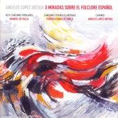 Play & Download Manuel de Falla: Siete Canciones Populares Españolas - Federico García Lorca: Canciones Españolas Antiguas - Ángeles López Artiga: Caminos by Ángeles López Artiga | Napster